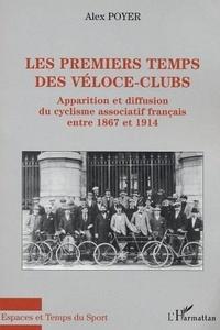 Alex Poyer - Les premiers temps des véloce- clubs.