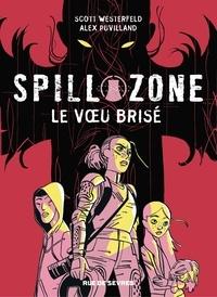 Alex Puvilland et Scott Westerfeld - Spill zone - Tome 2.