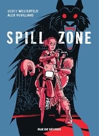 Alex Puvilland et Scott Westerfeld - Spill zone.