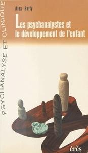 Alex Raffy - Les psychanalystes et le développement de l'enfant.