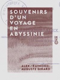 Alex.-Raimond-Auguste Girard - Souvenirs d'un voyage en Abyssinie - 1868-1869.