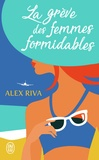 Alex Riva - La grève des femmes formidables.