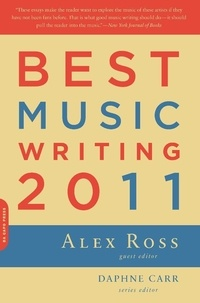Alex Ross et Daphne Carr - Best Music Writing 2011.