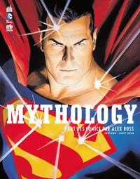 Alex Ross - Mythology - L'art des comics par Alex Ross.