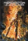 Alex Ross et Ron Fortier - Terminator : le jour d'après.