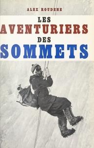 Alex Roudène et Robert de Châteaubriand - Les aventuriers des sommets.
