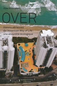 Alex S. MacLean - Over - Visions aériennes de l'American Way of Life : une absurdité écologique.
