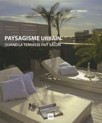 Alex Sanchez Vidiella - Paysagisme urbain - Quand la terrasse fait salon.