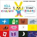 Alex Sanders et Pierrick Bisinski - Bill aime les couleurs.