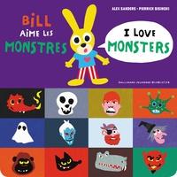 Alex Sanders et Pierrick Bisinski - Bill aime les monstres.