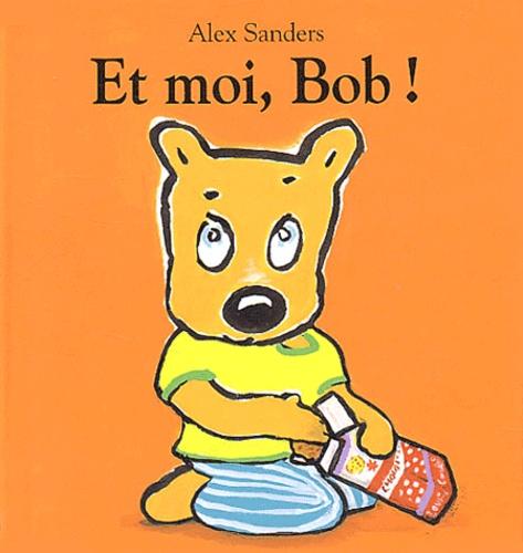 Alex Sanders - Et moi, Bob !.