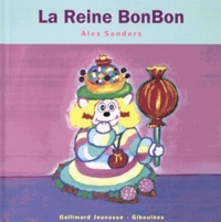 Alex Sanders - La Reine BonBon.