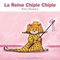 Alex Sanders - La Reine Chipie Chipie - Mini Rois et Reines.