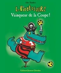 Alex Sanders - Le Piratosaure vainqueur de la coupe !.