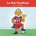 Alex Sanders - Le Roi Footfoot - Mini Rois et Reines.
