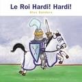 Alex Sanders - Le Roi Hardi ! Hardi ! - Mini Rois et Reines.
