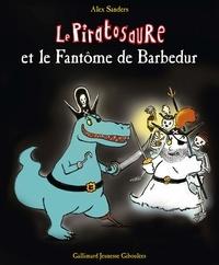 Alex Sanders - Piratosaure et le Fantôme de Barbedur.