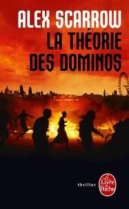 Alex Scarrow - La théorie des dominos.