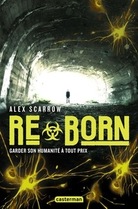 Alex Scarrow - Re- Tome 2 : Re-Born.