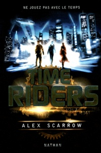 Time Riders Tome 1.pdf