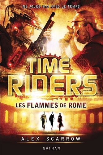 Time Riders Tome 5 Les flammes de Rome