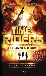 Alex Scarrow - Time Riders Tome 5 : Les flammes de Rome.