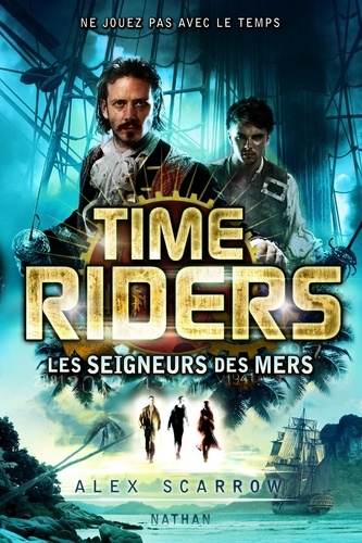 Time Riders Tome 7 Les seigneurs des mers