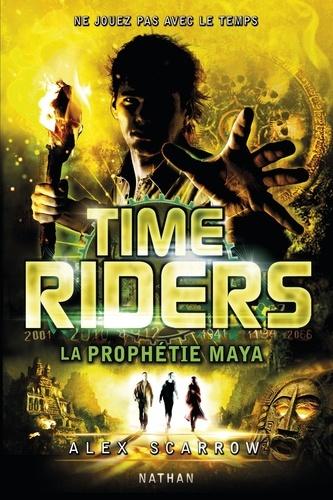 Time Riders Tome 8 La prophétie maya