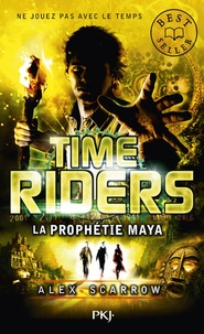 Alex Scarrow - Time Riders Tome 8 : La prophétie Maya.