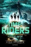 Alex Scarrow - Time Riders Tome 9 : Le piège infini.