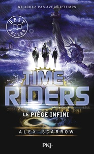 Alex Scarrow - Time Riders Tome 9 : Le piège infini.
