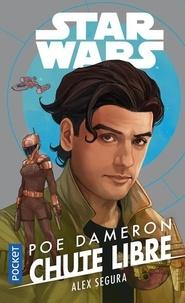 Alex Segura - Star Wars : Poe Dameron  : Chute libre.