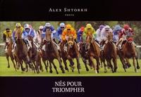 Alex Shtorkh - Nés pour triompher.