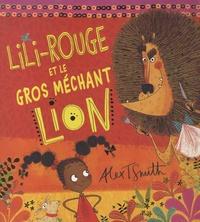 Alex T. Smith - Lili-Rouge et le gros méchant lion.