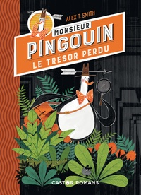 Alex T. Smith - Monsieur Pingouin Tome 1 : Le trésor perdu.