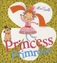 Alex T. Smith - Princess Primrose.