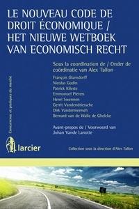 Alex Tallon - Le nouveau code de droit économique.