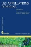 Alex Tallon et Louis Van Bunnen - Les appellations d'origine.