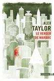 Alex Taylor - Le verger de marbre.
