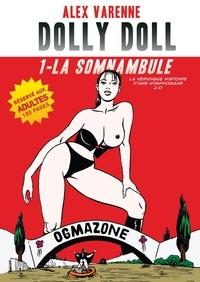 Alex Varenne - Dolly Doll : La véridique histoire d'une nymphomane 2.0 T01 - La somnambule.