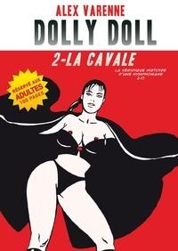Alex Varenne - Dolly Doll : La véridique histoire d'une nymphomane 2.0 T02 - La cavale.