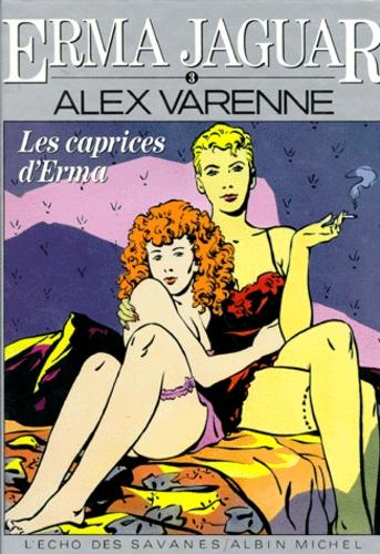 Alex Varenne - Erma Jaguar Tome 3 : Les caprices d'Erma.