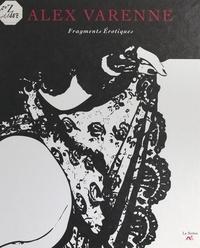 Alex Varenne - Fragments érotiques.
