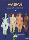Alex Varenne - L'eau et la femme.