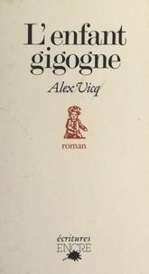 Alex Vicq et Jacques Doyon - L'enfant gigogne.