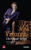 Alex Vizorek - L'échappé belge - Chroniques et brèves.