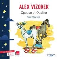 Alex Vizorek - Opaque et Opaline.