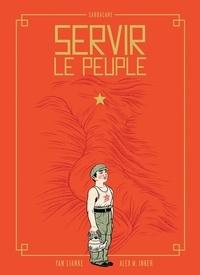 Alex W. Inker - Servir le peuple.