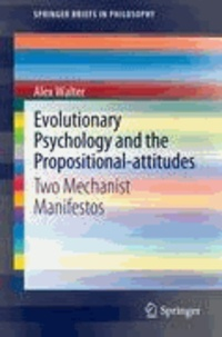 Alex Walter - Evolutionary Psychology and the Propositional-attitudes - Two Mechanist Manifestos.