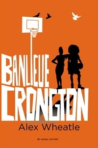 Alex Wheatle - Banlieue Crongton.
